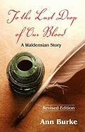 To the Last Drop of Our Blood: A Waldensian Story