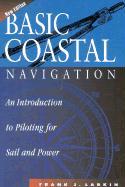 Basic Coastal Navigation: An Introduction to Piloting, New 1998 Edition