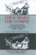 """THUS SPAKE THE CORPSE: An """"Exquisite Corpse"""" Reader, 1988-1998 (Thus Spake the Corpse Vol 2)"""