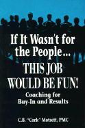 If It Wasn't for the People This Job Would Be Fun!: Coaching for Buy-In and Results