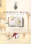 Ruskin's Rose: A Venetian Love Story