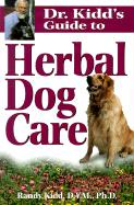 Herbal Dog Care (Dr. Kidds Guides)