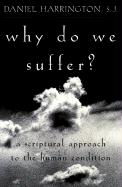 Why Do We Suffer?: A Scriptural Approach to the Human Condition