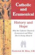 Catholic & Ecumenical: History and Hope