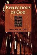 Refletions of God - Delich, Dave; Delich, David; Delich