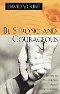 Be Strong and Courageous: Letters to My Children about Being Christian: Letters to My Children about Being Christian