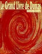Le Grand Livre de Dumas (Belles Lettres)