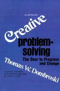 Creative Problem Solving: The Door to Individual Success and Change: The Door to Progress and Change