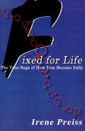 Fixed for Life: The True Saga of How Tom Became Sally