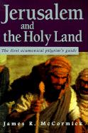 Jerusalem and the Holy Land: The First Ecumenical Pilgrim's Guide