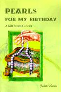 Pearls for My Birthday: A Gift from Cancer
