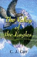 The Valley Of The Eagles C. J. Carr Author