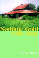 Nothing Gold Can Stay Steve Beck Author
