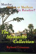 The Montecito Collection: Murder, Money or Mayhem in Paradise? - Crissman, Richard