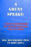 A Grunt Speaks: A 'Devil's Dictionary' of Vietnam Infantry Tales and Terms