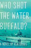 Who Shot the Water Buffalo?