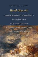 Horrible Shipwreck! A Full, True and Particular Account of the Melancholy Loss of the British Convict Ship Amphitrite, the 31st August 1833, off ... ... in Sight of Thousands, None Being Saved Ou