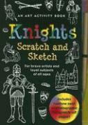 Knights Scratch and Sketch: For Brave Artists and Loyal Subjects of All Ages [With Wooden Stylus]