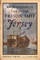 Recollections of Life on the Prison Ship Jersey