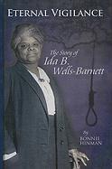 Eternal Vigilance: The Story of Ida B. Wells-Barnett