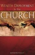 Wealth Deployment in the Church - Walley, Kenneth