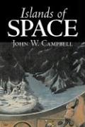 Islands of Space by John W. Campbell, Science Fiction, Adventure John W. Campbell Author