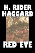 Red Eve by H. Rider Haggard, Fiction, Fantasy, Historical, Action & Adventure, Fairy Tales, Folk Tales, Legends & Mythology