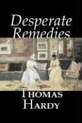 Desperate Remedies by Thomas Hardy, Fiction, Literary, Short Stories Thomas Hardy Author
