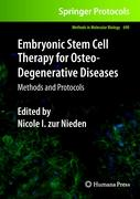 Embryonic Stem Cell Therapy for Osteo-Degenerative Diseases: Methods and Protocols (Methods in Molecular Biology (690), Band 690)