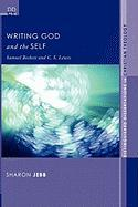 Writing God and the Self: Samuel Beckett and C. S. Lewis (Distinguished Dissertations in Christian Theology)