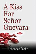 A Kiss for Senor Guevara