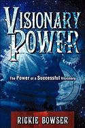 Visionary Power - Bowser, Rickie