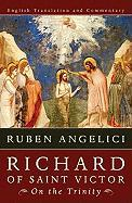 Richard of Saint Victor, on the Trinity: English Translation and Commentary Ruben Angelici Author