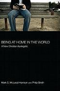 Being at Home in the World Mark S. McLeod-Harrison Author