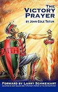 The Victory Prayer John Cole Tatum Author