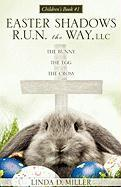 The Bunny The Egg The Cross Linda D. Miller Author