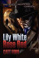 Lily White Rose Red
