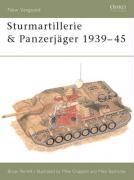 Sturmartillerie & Panzerjäger 1939-45 (New Vanguard, Band 34)