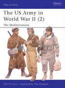 The US Army in World War II (2): The Mediterranean: North Africa & the Mediterranean (Men-at-Arms, Band 347)