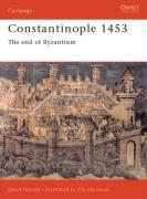 Constantinople 1453: The end of Byzantium (Campaign, Band 78)