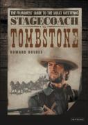 Stagecoach to Tombstone: The Filmgoers' Guide to the Great Westerns Howard Hughes Author