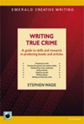 Writing True Crime - Wade, Stephen