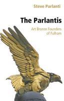 The Parlantis: Art Bronze Founders of Fulham - Parlanti, Steve