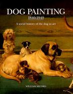 Dog Painting 1840 - 1940