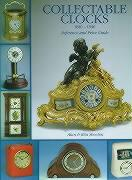 Collectable Clocks 1840-1940: Reference and Price (Reference and Price Guide)