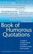 Wordsworth Book of Humorous Quotations (Wordsworth Collection)