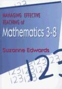 Managing the Effective Teaching of Mathematics 3-8