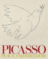 Picasso: Peace and Freedom