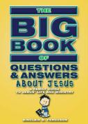 Ferguson, S: Big Book of Questions & Answers About Jesus: A Family Guide to Jesus' Life and Ministry (Bible Teaching)