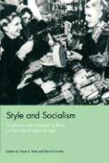 Style and Socialism: Modernity and Material Culture in Post-War Eastern Europe Susan E. Reid Editor